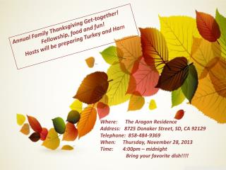 Annual Family Thanksgiving Get-together! Fellowship, food and fun!