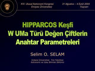 XIV. Ulusal Astronomi Kongresi             31 Ağustos – 4 Eylül 2004