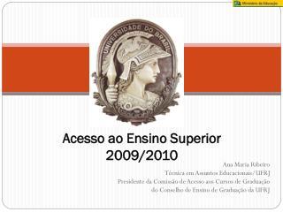 Acesso ao Ensino Superior 2009/2010