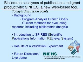 Bibliometric analyses of publications and grant   productivity: SPIRES, a new Web-based tool.