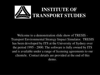 INSTITUTE OF TRANSPORT STUDIES