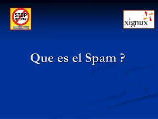 Que es el Spam ?
