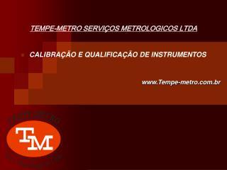 TEMPE-METRO SERVIÇOS METROLOGICOS LTDA