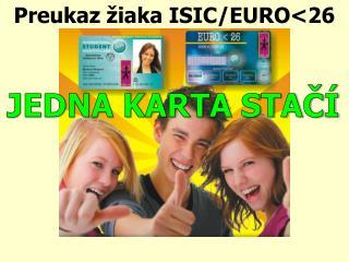 Preukaz žiaka ISIC/EURO < 26