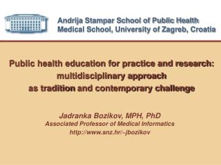 Andrija Stampar School of Public Health Medical School, University of Zagreb, Croatia