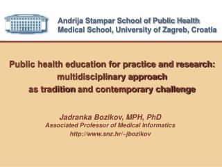 Andrija Stampar School of Public Health Medical School, University of Zagreb, Croatia