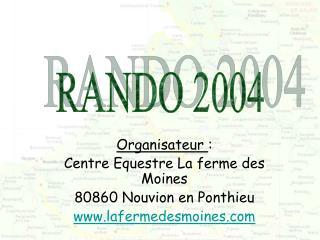 Organisateur  :  Centre Equestre La ferme des Moines 80860 Nouvion en Ponthieu
