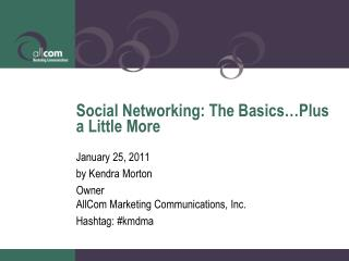 Social Networking: The Basics�Plus a Little More