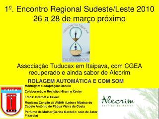 1º. Encontro Regional Sudeste/Leste 2010 26 a 28 de março próximo