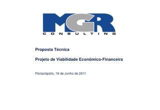 Proposta Técnica Projeto de Viabilidade Econômico-Financeira Florianópolis, 18  de Junho de  2011