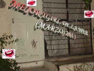 MEJOR TGIRL DE LA  WEB (MARZO) 2013