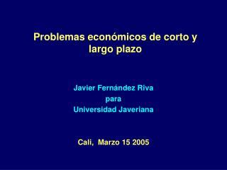 Problemas económicos de corto y largo plazo