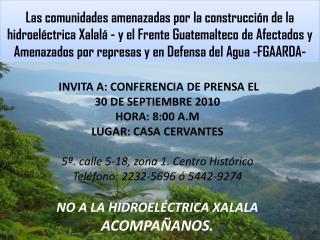 INVITA A: CONFERENCIA DE PRENSA EL   30 DE SEPTIEMBRE 2010 HORA: 8:00 A.M LUGAR: CASA CERVANTES