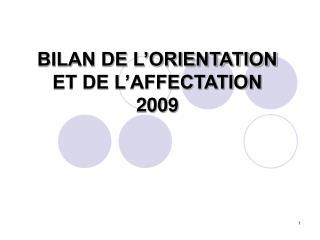 BILAN DE L�ORIENTATION ET DE L�AFFECTATION 2009
