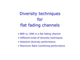 Diversity techniques  for flat fading channels