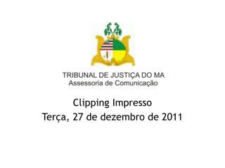 Clipping Impresso Terça, 27 de dezembro de 2011