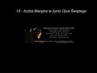13- liczbaMaryjna w życiu Ojca Świętego