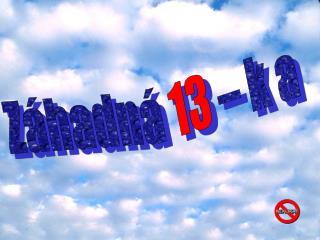 Záhadná  13  – k a