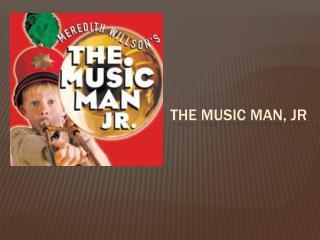 The Music Man, Jr