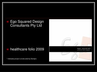 Ego Squared Design Consultants Pty Ltd healthcare folio 2009