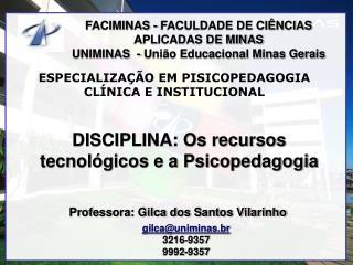 FACIMINAS - FACULDADE DE CIÊNCIAS APLICADAS DE MINAS UNIMINAS - União Educacional Minas Gerais