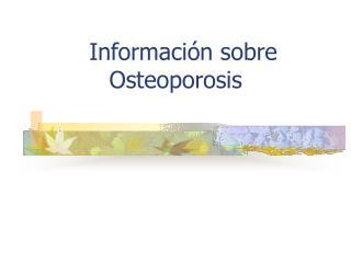 Información sobre Osteoporosis