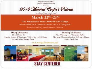 March 22 nd -23 rd The Renaissance Resort at World Golf  Village