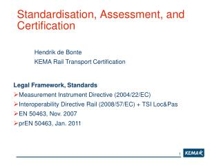Standardisation, Assessment, and Certification
