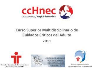 Curso Superior Multidisciplinario de Cuidados Críticos del Adulto 2011