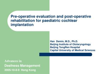 Pre-operative evaluation and post-operative rehabilitation for paediatric cochlear implantation