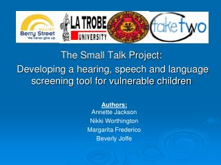 The Small Talk Project:  Developing a hearing, speech and language screening tool for vulnerable children