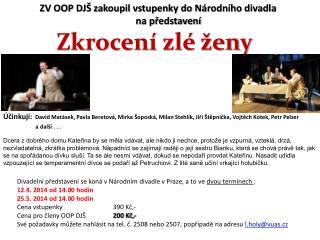ZV OOP DJŠ zakoupil vstupenky do Národního divadla na představení Zkrocení zlé ženy