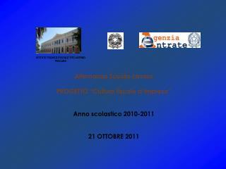 """Alternanza Scuola-Lavoro  PROGETTO """"Cultura fiscale d'impresa"""" Anno scolastico 2010-2011"""