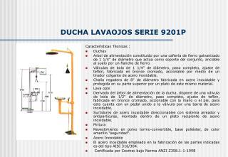 DUCHA LAVAOJOS SERIE 9201P