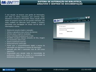Sistema de consulta simples e avançado; Utiliza os operadores mais comuns da internet;
