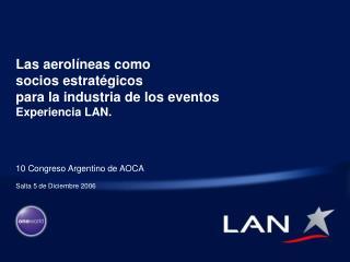 Las aerolíneas como  socios estratégicos  para la industria de los eventos Experiencia LAN.