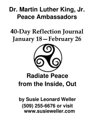 Dr. Martin Luther King, Jr. Peace Ambassadors   40-Day Reflection Journal January 18 February 26