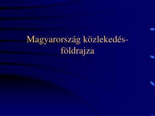 Magyarország közlekedés-földrajza