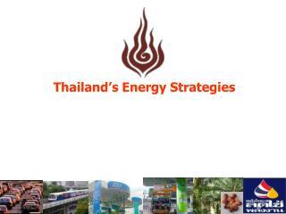 Thailand's Energy Strategies