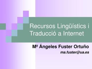 Recursos  Lingüístics i Traducció  a Internet