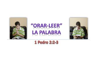 """""""ORAR-LEER""""  LA PALABRA"""