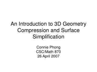 Surface Simplification and 3D Geometry Compression