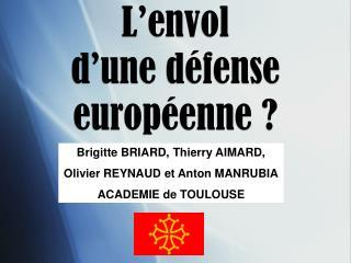 L'envol  d'une défense européenne ?