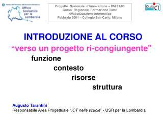 """INTRODUZIONE AL CORSO """" verso un progetto ri-congiungente""""           funzione"""