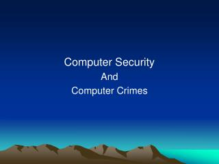 Computer Security  And  Computer Crimes