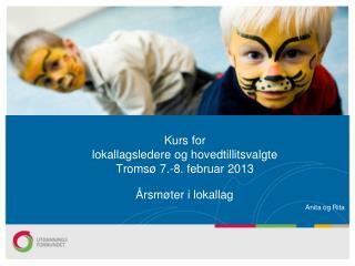 Kurs for lokallagsledere og hovedtillitsvalgte  Tromsø 7.-8. februar 2013
