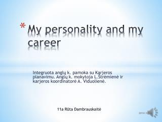 My personality and my career
