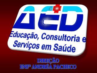DIREÇÃO ENFª  ANDRÉA PACHECO
