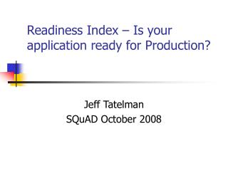 Readiness Index   Is your application ready for Production