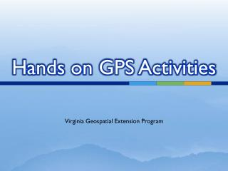 Hands on GPS Activities